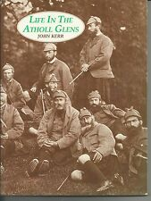 Life in the Atholl Glens by John Kerr (Paperback, 1995) Nostalgia/Local History.