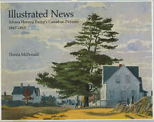 Illustrated News: Juliana Horatia Ewing's Canadian Pictures, 1867-69 by Donna...
