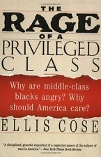 The Rage of a Privileged Class: Why Are Middle-Class Blacks Angry? Why Should Am