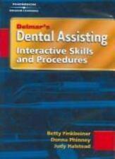Delmar's Dental Assisting: Interactive Skills and Procedures by Thomson Delmar