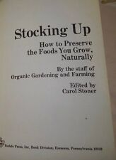 Stocking Up How to Preserve the Foods You Grow Rodale Book 1975