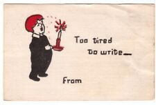 Too Tired To Write, Antique 1907 Greetings Postcard