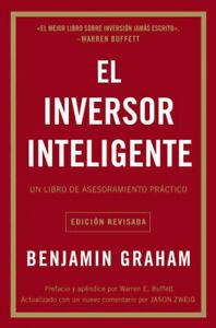 El Inversor Inteligente: Un Libro de Asesoramiento Práctico = The Intelligent