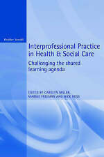 Interprofessional Practice in Health and Social Care: Challenging the-ExLibrary