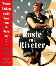 Rosie the Riveter: Women Working on the Home Front in World War II by Penny Colm