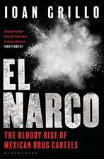 El Narco: The Bloody Rise of Mexican Drug Cartels by Grillo, Ioan | Paperback Bo