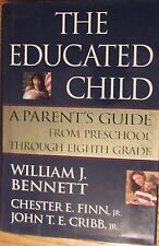 The Educated Child Parents Guide from Preschool Through Eighth Grade home school