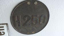 """original Eisenschild """" H 250."""" Rückseite mit Abzeichnung, Reichsbahn, Patina"""