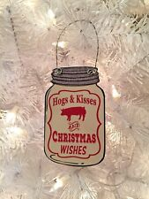 Flat Tin Mason Canning Jar Christmas Ornament Kurt Adler HOGS & KISSES