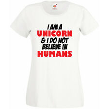 I Am A Unicorn And I Do Not Believe In Humans T-Shirt Mens Womens Kids LadyFit