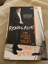 Mark E Smith RENEGADE Lives & Tales - hardback  1st ed 2008 Vik - First ED - New