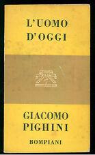 PIGHINI GIACOMO L'UOMO D'OGGI BOMPIANI 1956 L'UOMO 21