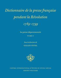 Dictionnaire de la presse française pendant la Révolution 1