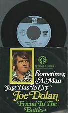 Schallplatte/Vinyl/Joe Dolan/Sometimes a man just has to cry-Friend in´the bottl