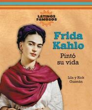 Frida Kahlo: Pinto su Vida (Latinos Famosos) (Spanish Edition)