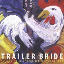Trailer Bride - Hope Is a Thing with Feathers [New CD]