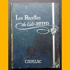 LES RECETTES DE L'ATO-MIXER CADILLAC Paul-Émile Cadilhac  Années 1950