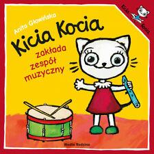 Kicia Kocia zaklada zespol muzyczny Anita Głowińska  ksiazki dla przedszkolaka