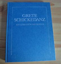 Grete Schickedanz. Ein Leben für die Quelle.