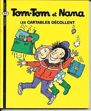 LIVRE BAYARD JEUNESSE--TOM-TOM ET NANA N° 4--LES CARTABLES DECOLLENT
