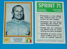 N°247 LEANDRO FAGGIN ITALIA PANINI SPRINT 71 CYCLISME 1971 WIELRIJDER CICLISMO