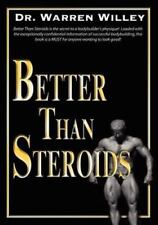 Better Than Steroids (Paperback or Softback)