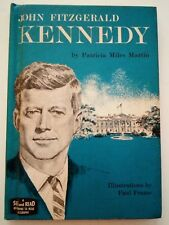 John Fitzgerald Kennedy by Patricia Miles Martin 1964 G P Putnam's Son's NY