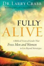 Fully Alive: A Biblical Vision of Gender That Frees Men and Women to Live Beyond