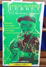 Garreau L.J. Lebret, un homme traqué, 1897-1966 : la doctrine sociale de ...