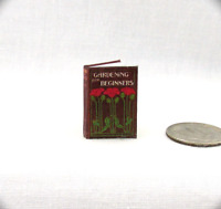 GARDENING FOR BEGINNERS Miniature Book Dollhouse 1:12 SCALE Readable Illustrated