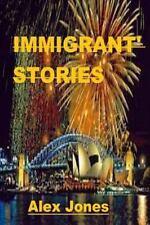 Immigrant' Stories by Alex Jones (2015, Paperback)