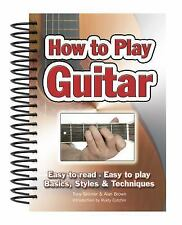 Easy-To-Use: How to Play Guitar : Easy to Read, Easy to Play; Basics, Styles an…