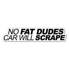 NO FAT DUDE CAR WILL SCRAPE JDM Sticker Decal Car  #0429K