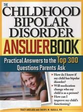 The Childhood Bipolar Disorder Answer Book: Practical Answers to the Top 300