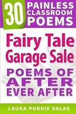 30 Painless Classroom Poems: Fairy Tale Garage Sale : Poems of after Ever...
