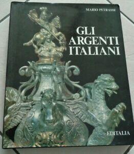 GLI ARGENTI ITALIANI DAL IV AL XVIII DI MARIO PETRASSI EDITALIA 1984
