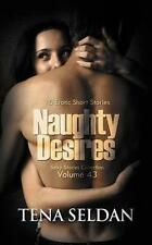 USED (LN) Naughty Desires: 10 Erotic Short Stories (Sexy Stories Collection) (Vo