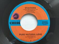 THE OVATIONS. PURE NATURAL LOVE /  GOTTA MOVE ON (TO MY DESTINY). EX /EX. CHESS.