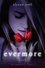 The Immortals Ser.: Evermore 1 by Alyson Noël (2009, Paperback)