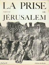 LA PRISE DE JÉRUSALEM par Josèphe le juif, éditions du Rocher 1965