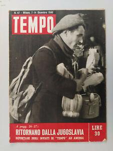 TEMPO rivista 1946 nr 47 Esuli Jugoslavia - ottimo stato