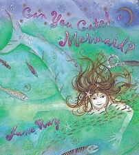 Can You Catch a Mermaid? Jane Ray 1st Ed SC 2003