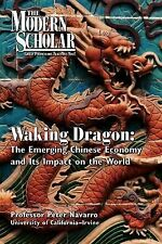 Waking Dragon : The Emerging Chinese Economy and Its Impact on the World by...