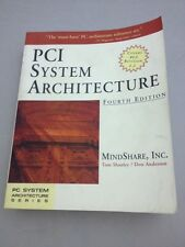 PC System Architecture: PCI System Architecture by Tom Shanley, Inc. Staff MindS