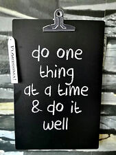 do one thing at a time & do it well Kreidetafel Klemmbrett Tafel Schreibbrett