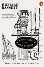 Last Days in Old Europe: Trieste '79, Vienna '85, Prague '89 | Richard Bassett