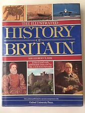 The Illustrated History of Britain by J. N. Westwood and George Clark (1984, Har
