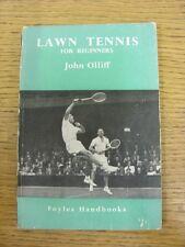 1951 Tennis: Lawn Tennis for Beginners - By John Olliff, Foyles Handbooks, Soft
