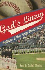 Gods Lineup! Testimonies of Major League Baseball Players by Kevin Morrisey, El