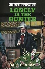 Graham, Dale, Lonely is the Hunter (A Black Horse Western), Very Good Book